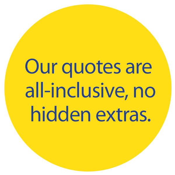 Our quotes are all inclusive