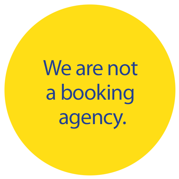 We're not a booking agency